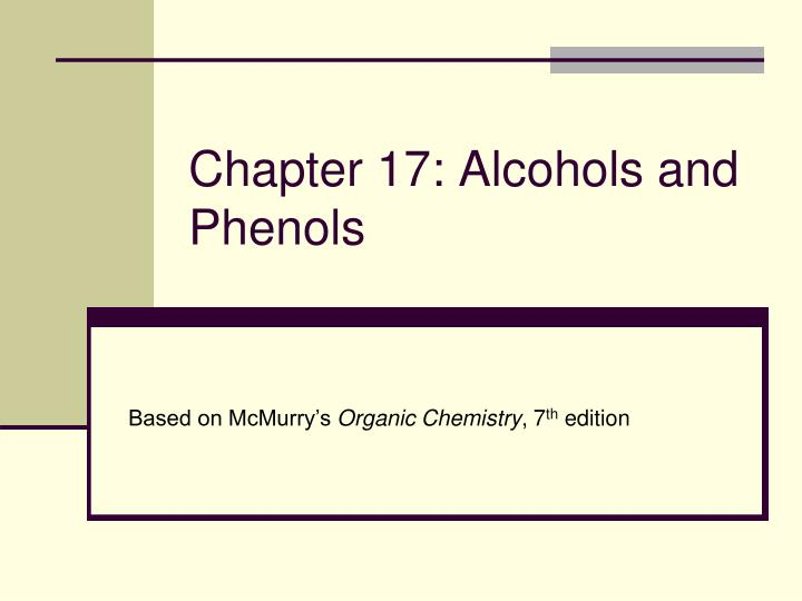 chapter 17 alcohols and phenols