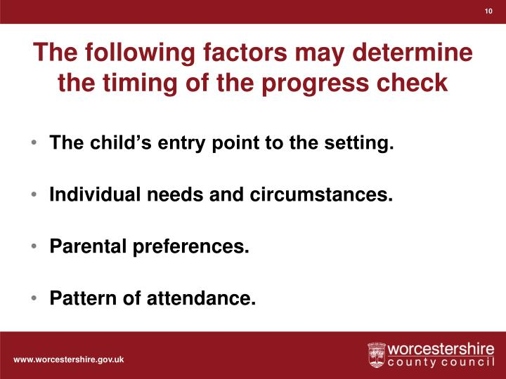 The following factors may determine the timing of the progress check
