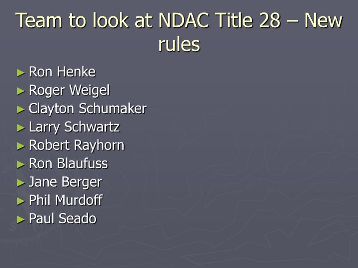 Team to look at ndac title 28 new rules