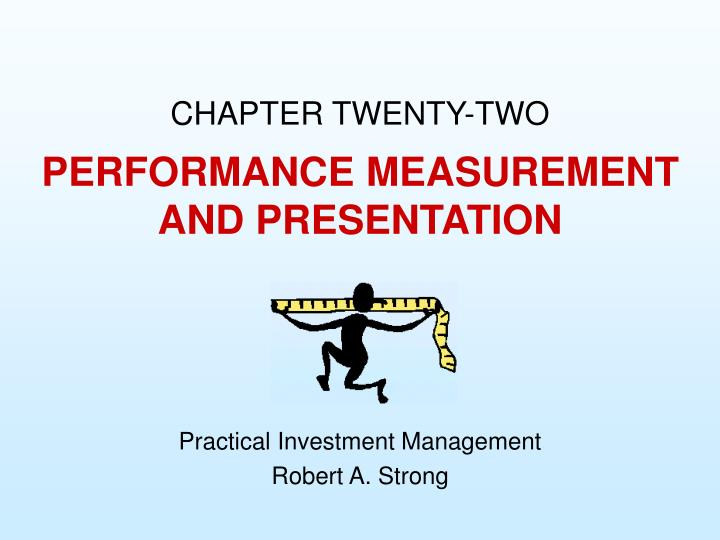 Performance measurement and presentation