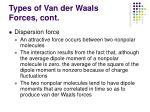 types of van der waals forces cont