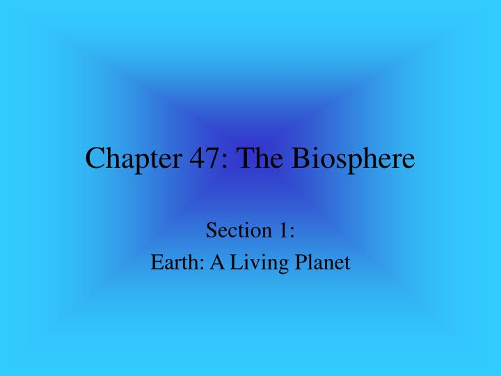 chapter 47 the biosphere n.