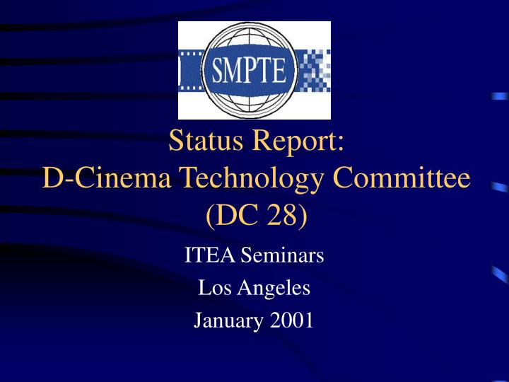 status report d cinema technology committee dc 28 n.