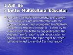 i will be a better multicultural educator16