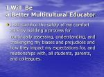 i will be a better multicultural educator2