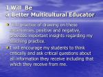 i will be a better multicultural educator23