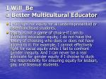 i will be a better multicultural educator27