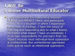 i will be a better multicultural educator7