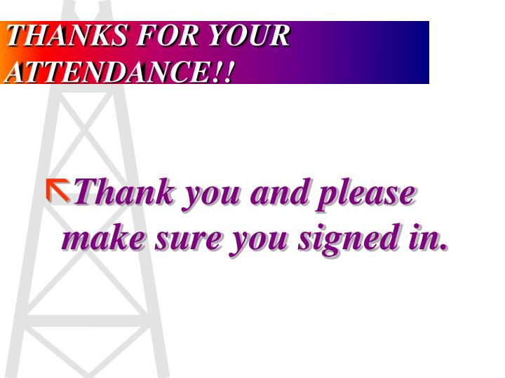 THANKS FOR YOUR ATTENDANCE!!