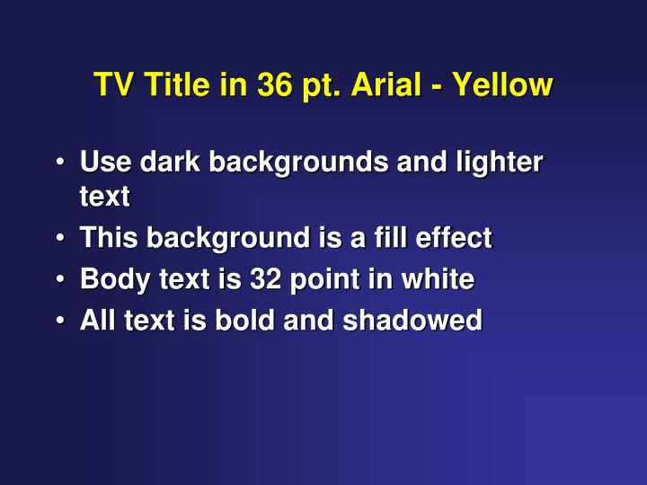 Tv title in 36 pt arial yellow