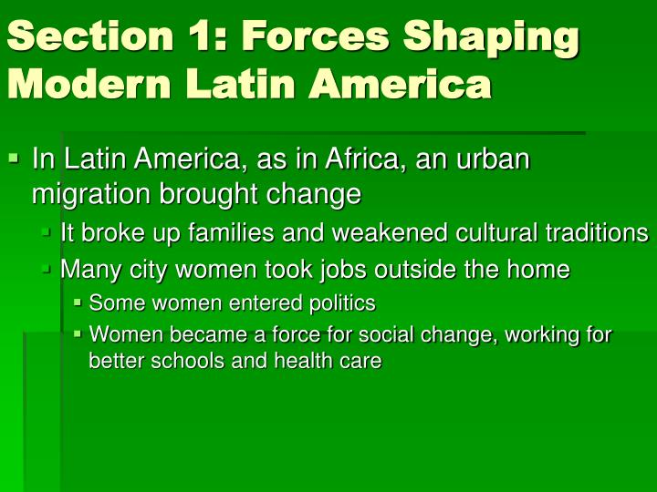 Section 1: Forces Shaping Modern Latin America