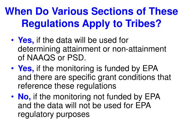 When Do Various Sections of These Regulations Apply to Tribes?