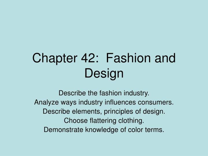 Ppt Chapter 42 Fashion And Design Powerpoint Presentation Free Download Id 3224471