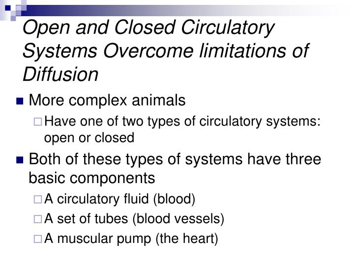 Open and Closed Circulatory Systems Overcome limitations of Diffusion