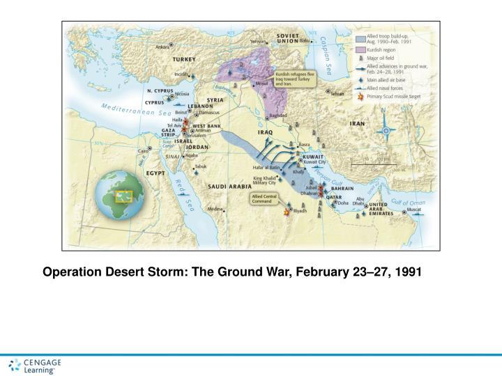 Operation Desert Storm: The Ground War, February 23–27, 1991