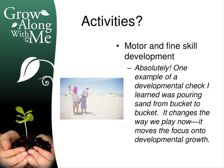 Motor and fine skill development