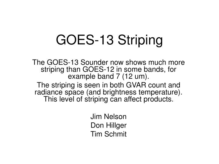 goes 13 striping