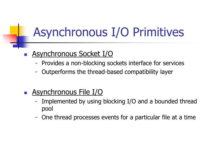 Asynchronous I/O Primitives