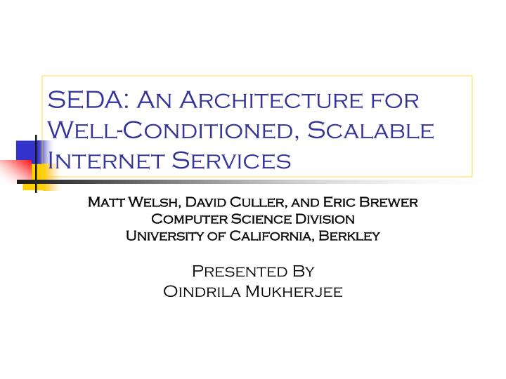 Seda an architecture for well conditioned scalable internet services