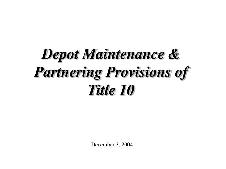 depot maintenance partnering provisions of title 10 n.