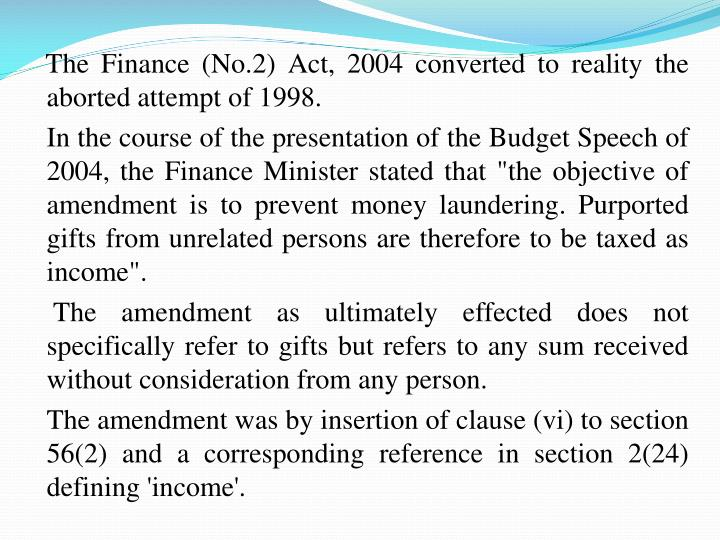 The Finance (No.2) Act, 2004 converted to reality the aborted attempt of 1998.