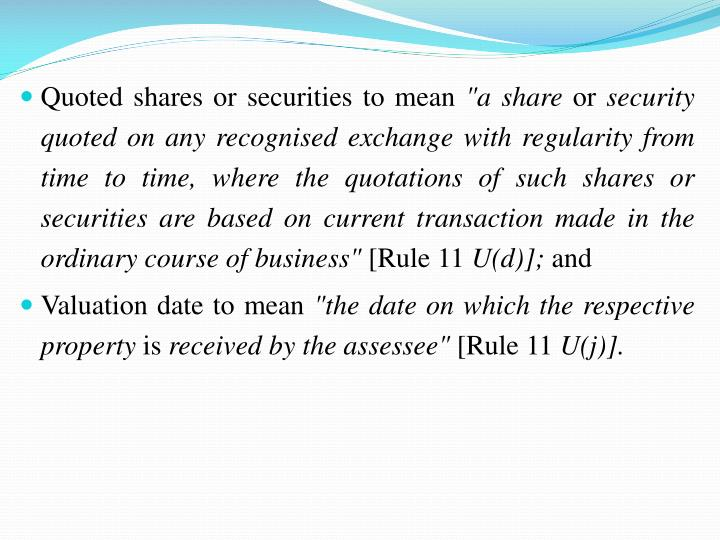 Quoted shares or securities to mean