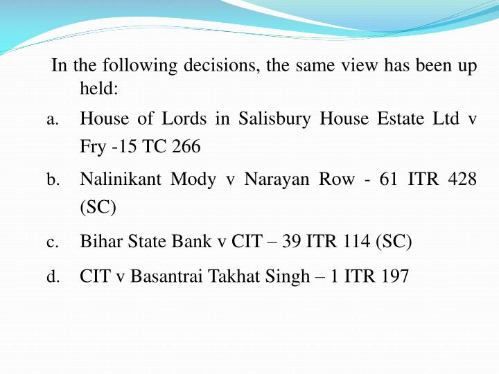 In the following decisions, the same view has been up held: