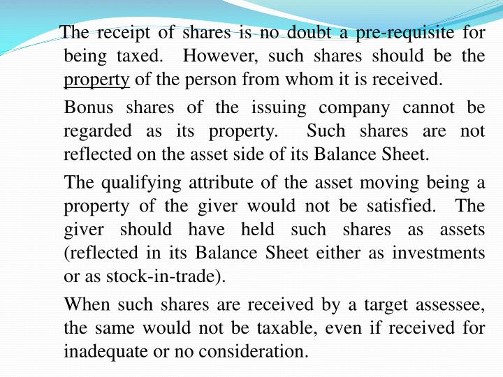 The receipt of shares is no doubt a pre-requisite for being taxed.  However, such shares should be the