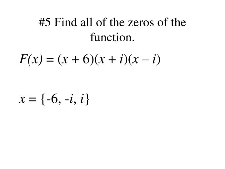 #5 Find all of the zeros of the function.