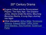 20 th century drama