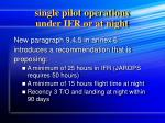 single pilot operations under ifr or at night
