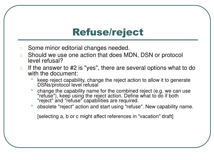 Refuse/reject