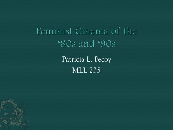 feminist cinema of the 80s and 90s
