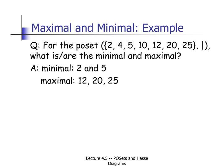 Maximal and Minimal: Example