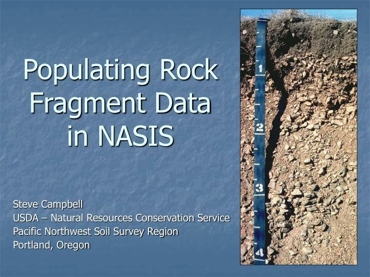 PPT - Populating Rock Fragment Data in NASIS PowerPoint ...