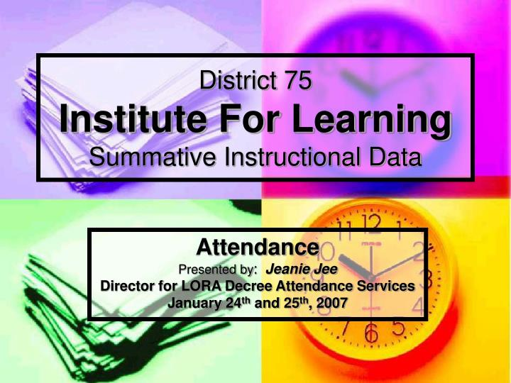 district 75 institute for learning summative instructional data n.