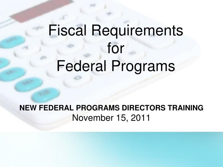 fiscal requirements for federal programs n.