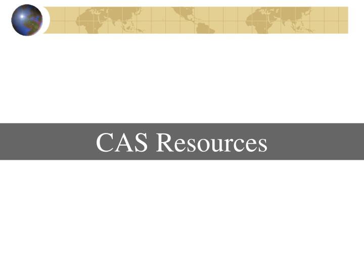 CAS Resources