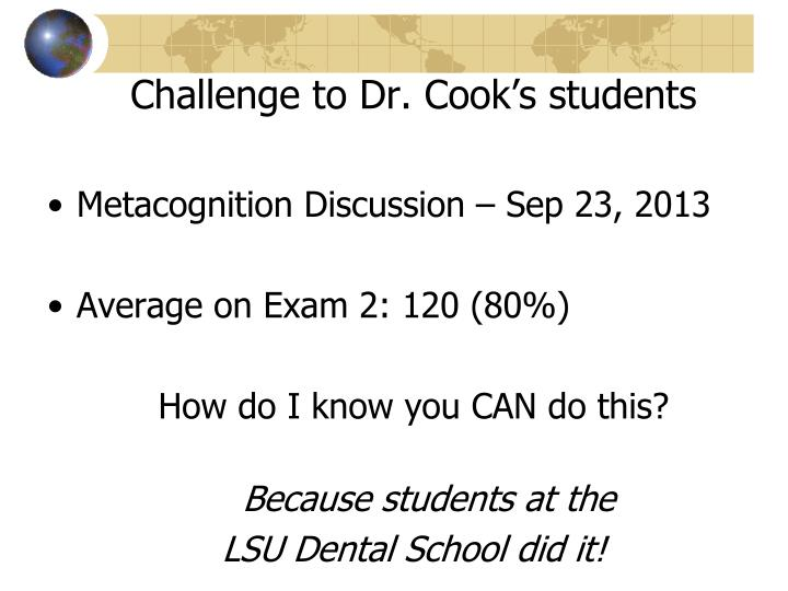 Challenge to Dr. Cook's students