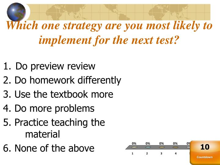 Which one strategy are you most likely to implement for the next test?
