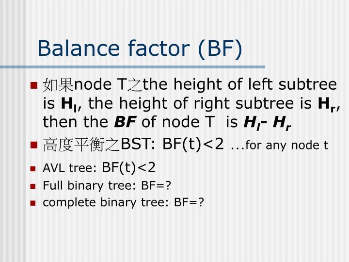 Balance factor bf