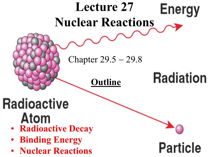 lecture 27 nuclear reactions n.