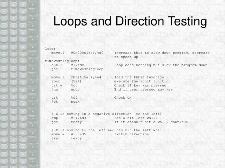 Loops and Direction Testing