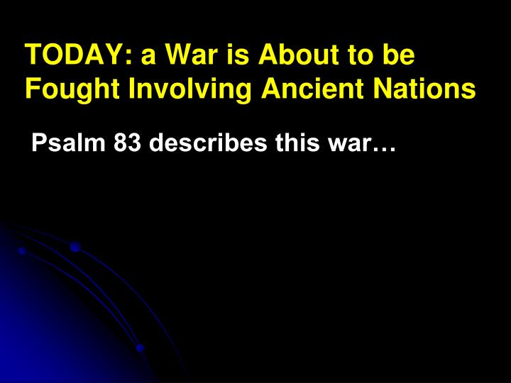 today a war is about to be fought involving ancient nations n.