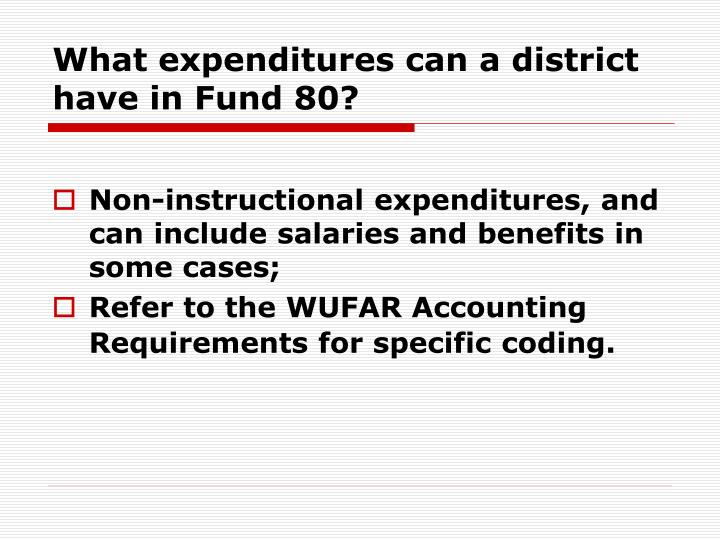 What expenditures can a district have in Fund 80?