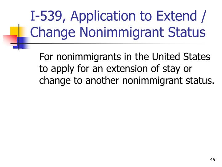 I-539, Application to Extend / Change Nonimmigrant Status