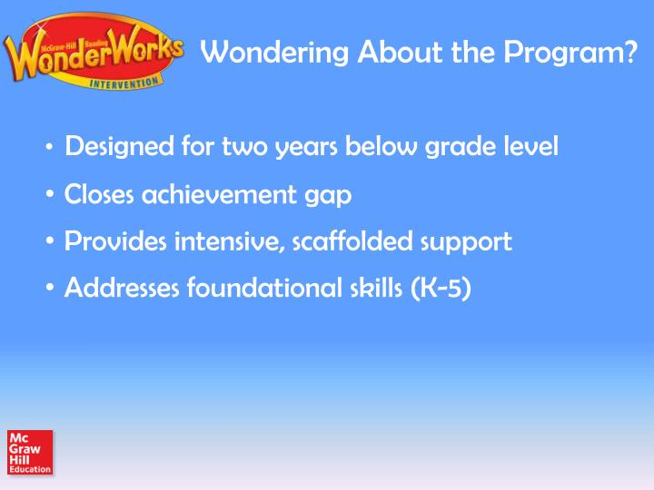 Wondering About the Program?