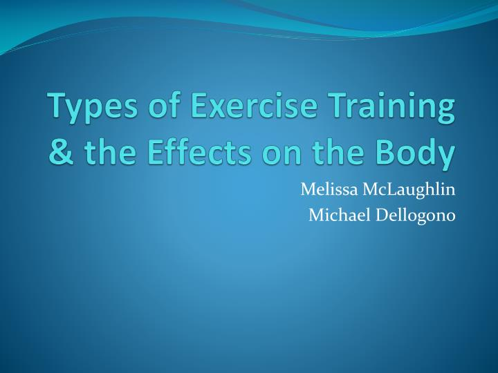 Types of exercise training the effects on the body