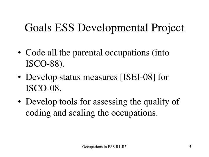 Goals ESS Developmental Project
