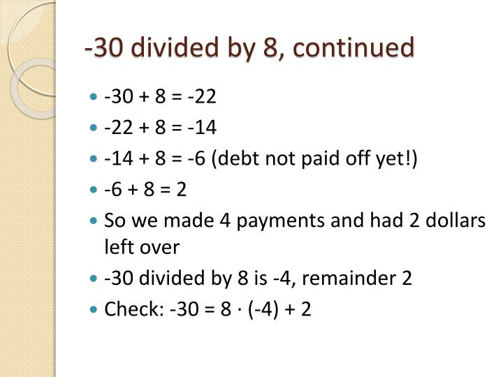 -30 divided by 8, continued